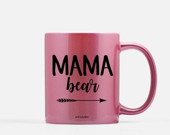 Mama Bear Coffee Mug (Gold, Silver, Pink) . Ceramic Mug . Personalized Mug . Mom Coffee Mug . Metallic Mug . Gold Mug . Silver Mug .Pink Mug