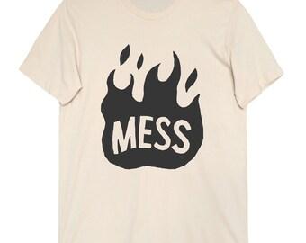 Hot Mess Unisex T Shirt