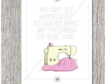 You cant buy happiness but you can buy fabric...And thats kinda the same thing. - Single Folded Card