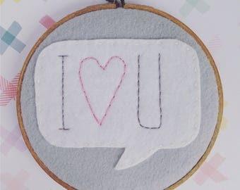 I Heart You Speech Bubble Embroidery Hoop Art Nursery Decor - LAST ONE LEFT!