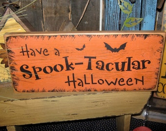 "Primitive  Wood Holiday Halloween Subway Sign "" Have A SPOOK - TACULAR Halloween "" Pumpkin Bats Witch Fall Spooky Country Folkart Housewares"