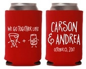 Custom Wedding Favor - We Go Together Like Beer and Pizza Can Coolers