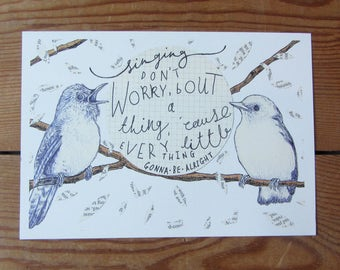 Don't Worry A5 print of an illustration - Bob Marley Quote - Bird Illustration