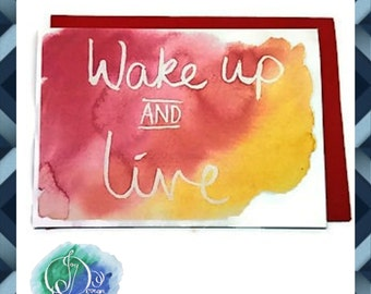 Digital Download Printable Card: Wake Up And Live Watercolour