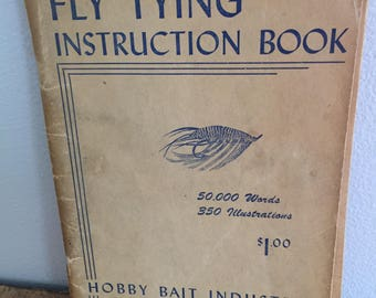 Complete Fly Tying Instruction Book Hobby Bait Industries Muskegon, Michigan 1941