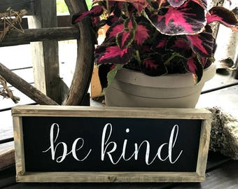 Be kind, Framed Wood Sign, Rustic Decor, Rustic frames, Wood sign Saying, Be kind quote, Wooden Signs, Kindness Sign, Inspirational Saying