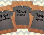 Blessed Mama shirt, Blessed Grandma Shirt, Blessed Nana Shirt, Mother's day shirt, Grandmother Shirt