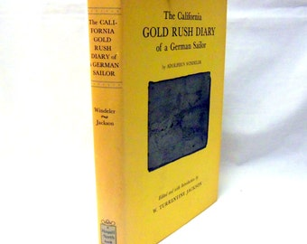 The Califorinia GOLD RUSH DIARY of a German Soldier