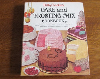 Betty Crocker's Cake and Frosting Mix Cookbook First Edition 1966