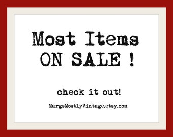 MOST ITEMS in my Shop on SALE!