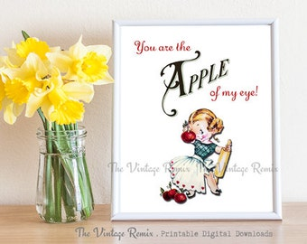 Printable 8x10 Art Print, Instant Download, You are the Apple of my eye, Digital art for Nursery or Kitchen decor.