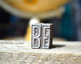 BE Copper Letterpress Type / BE the change you want to see in the world