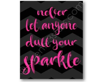 Never Let Anyone Dull Your Sparkle Art Print, Perfect for an Apartment, Dorm, Bathroom or Bedroom, Inspirational Motivation Quote Wall Art