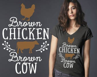 Brown Chicken Brown Cow | Friend Gift | Daughter Gift | Custom T-shirts | Quotes | Quote Shirt | Inspirational T-shirt | Korena Loves