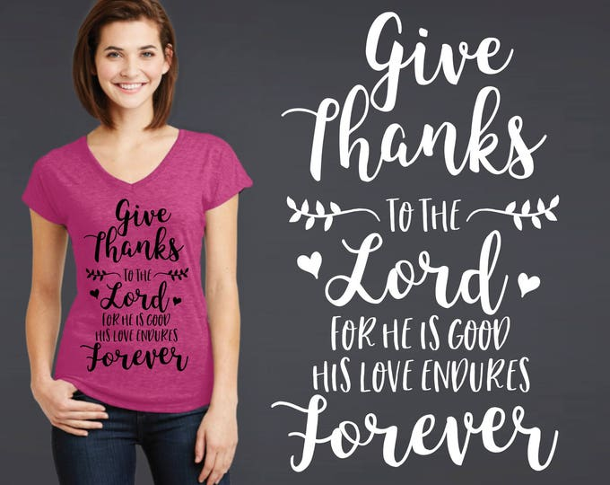 Give Thanks to the Lord | Christian Shirts | Christian Gifts | Christian T-Shirts | Custom T-shirts | Inspirational T-shirt | Korena Loves