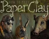 Tutorial: How to make Paper Clay - Papier Maché - Recipe - PDF