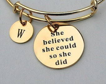 """Gold Stainless Steel Charm Bangle  """" She Believed She Could So She Did """", Graduation Gift, Personalize, Gift For Her , Gold Scripted Charm"""
