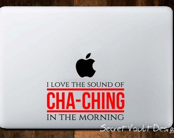 I love the sound of cha-ching in the morning Sticker