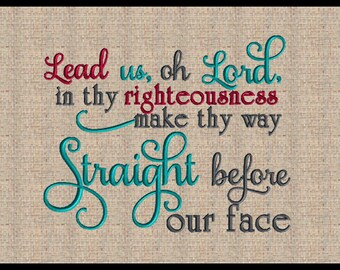 Lead us oh Lord in thy righteousness Psalms 5:8 Machine Embroidery Design Bible Scripture Verse Embroidery Design