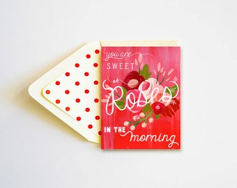 You are Sweet as Roses in the Morning Card