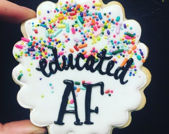 Educated AF graduation cookies