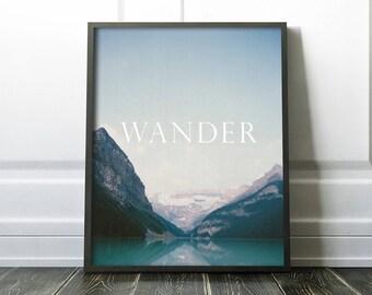 Wander - Printable wall art - Nature - Inspirational Quote - Blue - Horizontal wall art - Travel Art - Lake Scene - Mountain- SKU:7892