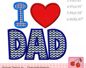 I love DAD, Father's Day Machine Embroidery Applique Design FM034 -for 4x4, 5x7 and 6x10 hoop-
