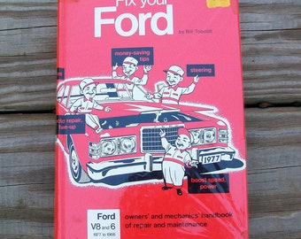 Vintage 1977 Fix Your Ford 1977 to 1966 Owners and Mechanics Hardcover Handbook by Bill Toboldt