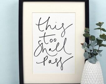 Handwritten Print 'This Too Shall Pass' - A4 Monochrome Art Print - Positivity / Mindfulness