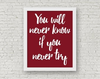 You Will Never Know If You Never Try, Inspirational Print, Inspiring Art, Motivational Typography Print, Postive Print, 8 x 10 Print