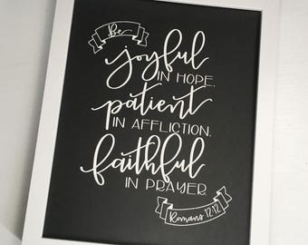 Be joyful in hope, patient in affliction, faithful in prayer. Romans 12:12 - handlettered modern calligraphy foil print of bible verse