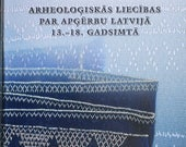 Archaeological Evidence for Garments in Latvia from the 14th to 18th Centuries by Irita Žeiere
