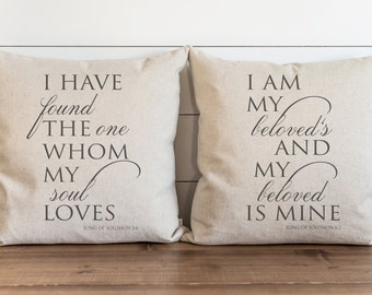 I Have Found The One Whom My Soul Loves_I Am My Beloveds 20 x 20 Pillow Cover SET//Everyday//Song of Solomon//Faith//Accent//Gift for them