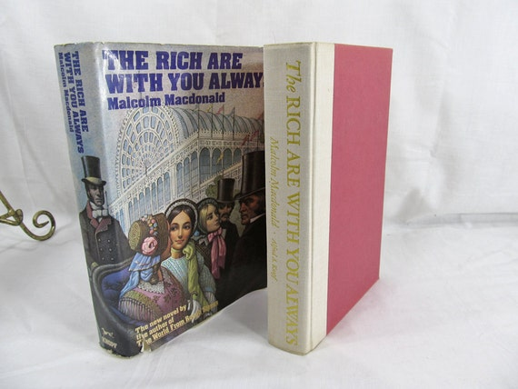 The Rich Are With You Always, Malcolm Macdonald First American Edition, Hardcover w/Dust Jacket Victorian Era Power & Scandal Fiction
