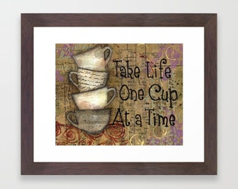 "Coffee Sign Decor, kitchen wall art, coffee lover art, Tea lover art print, Take Life One Cup at a Time, 10"" x 8"" mixed media print"