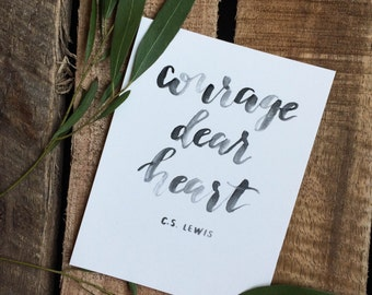 Courage, Dear Heart Print - Hand Lettered Print - 4x5