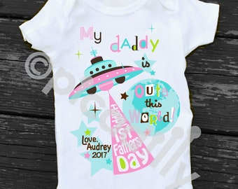 Baby Girl Happy 1st FATHERS DAY Bodysuit Newborn Father's Day Onesie My Dad is Out Of This World First Fathers Day Spaceship Onesie