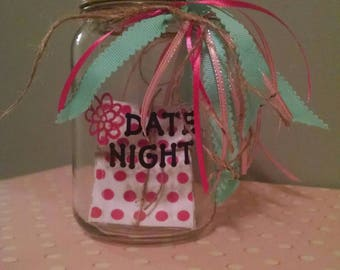 Date night jar: each of you will write your favorite dates on a note card and on date night pick your date!
