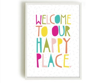 Welcome to our Happy Place Print