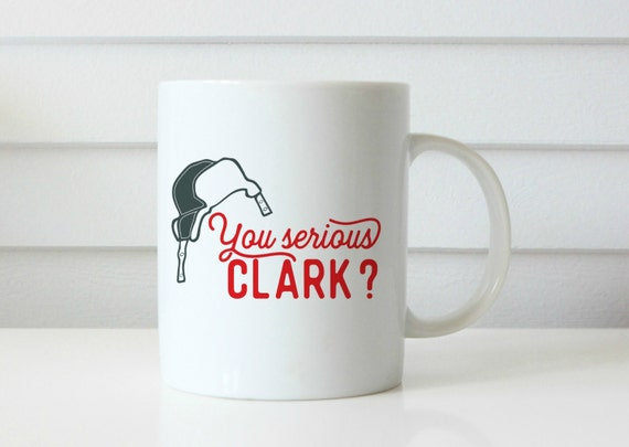 Christmas vacation coffee mug you serious clark cousin eddie coffee mug funny coffee mug christmas coffee mug national lampoon