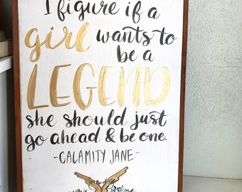 Small Calamity Jane   If a girl wants to be a Legend   Pistols   Guns   Flowers   Quote   Hand Painted Sign   Large