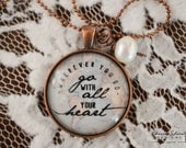 """Inspirational Necklace - Glass Dome Pendant Necklace - """"Wherever You Go, Go With All Your Heart"""" - FREE SHIPPING"""