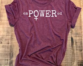 Girl Power, EmPOWERed, Women's Empowerment Shirt, Feminist Shirt, Fitness Tee, Motivational, Female Empowerment,Maroon, White, Grey