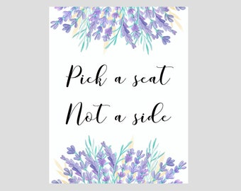 Pick A Seat Not A Side Sign // Lavender Wedding // Wedding Decor