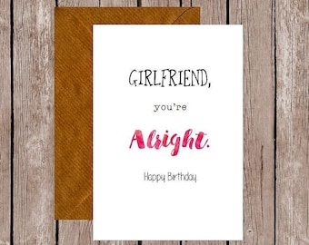 Girlfriend You're Alright Birthday Card