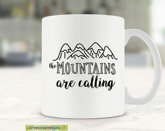 Mug Coffee Tea or Hot Cocoa the Mountains are Calling