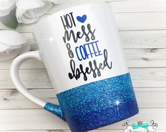 Hot Mess and Coffee Obsessed ~ Ombre Glittered Coffee Mug ~ Vinyl Mug ~ Personalized Mug ~