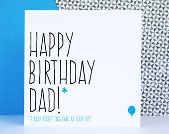 Funny birthday card for dad, card for dad, Happy birthday Dad please accept this card as your gift