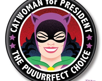 """Catwoman for President, 2.25"""" inch Button, Pin, Pinback, Badge"""