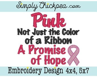 Embroidery Design - Pink Not Just the Color of a Ribbon A Promise of Hope - Breast Cancer Awareness - Pink Ribbon - For 4x4 and 5x7 Hoops
